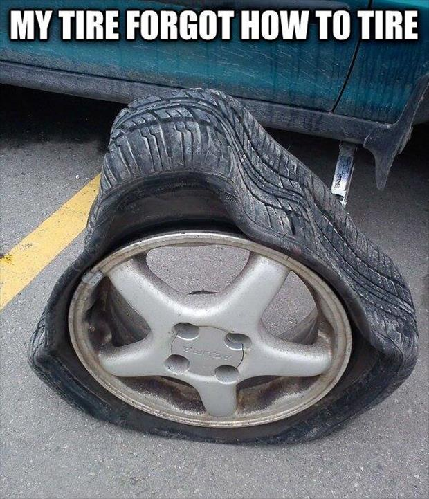 forgot how to tire