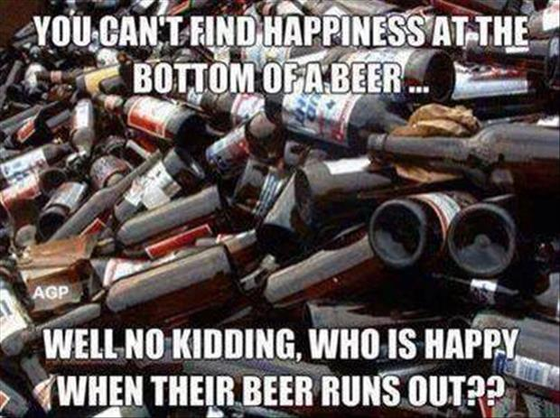 happiness at the bottom of a beer