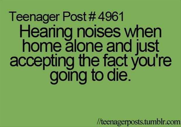 hearing a noise when you're home alone