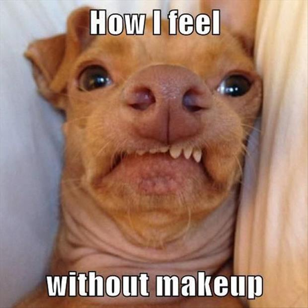 how I feel without makeup