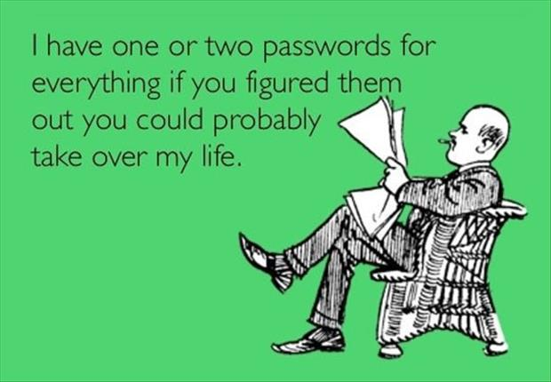 one or two passwords for everything