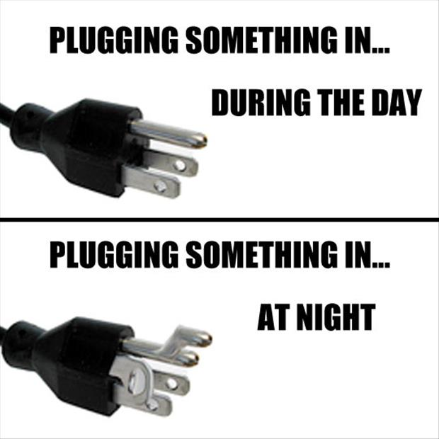 plugging something in at night funny