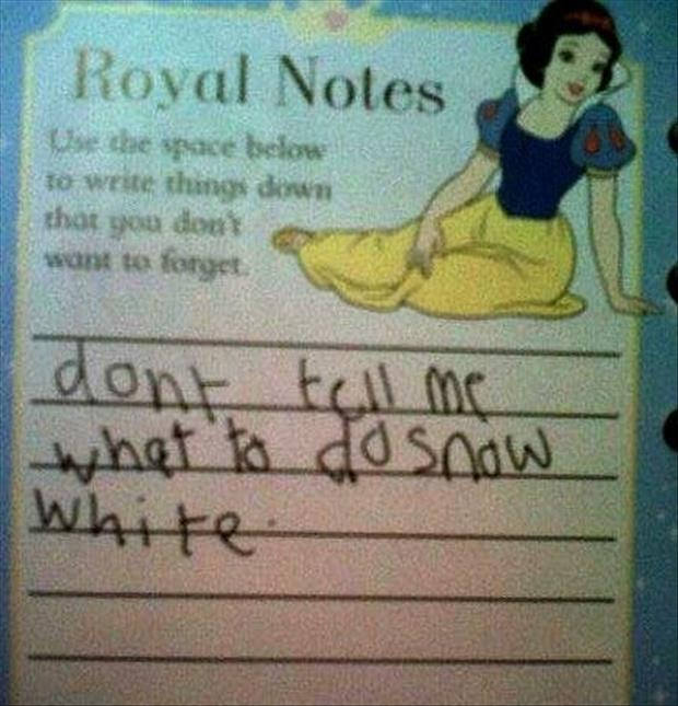 snow white don't tell me what to do