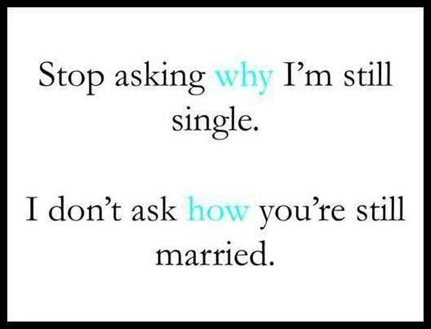 stop asking why I'm still single