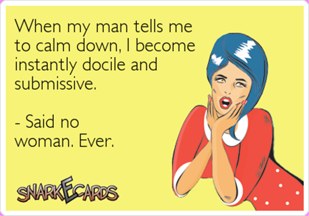 telling a woman to calm down