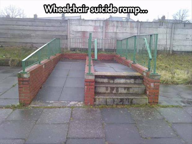wheelchair suicide ramp funny