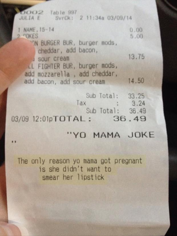 your mama joke on a reciept dump a day. Black Bedroom Furniture Sets. Home Design Ideas
