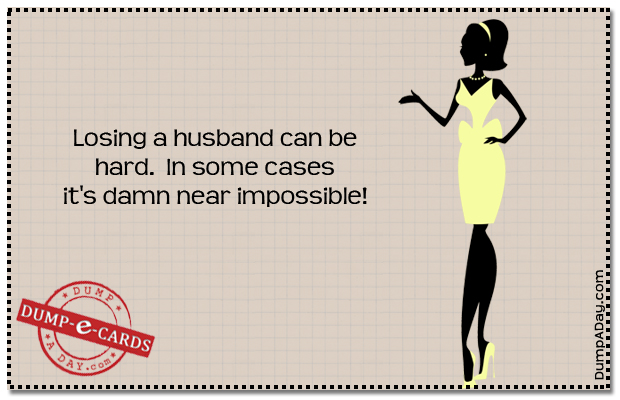 Losing a husband Dump E-card