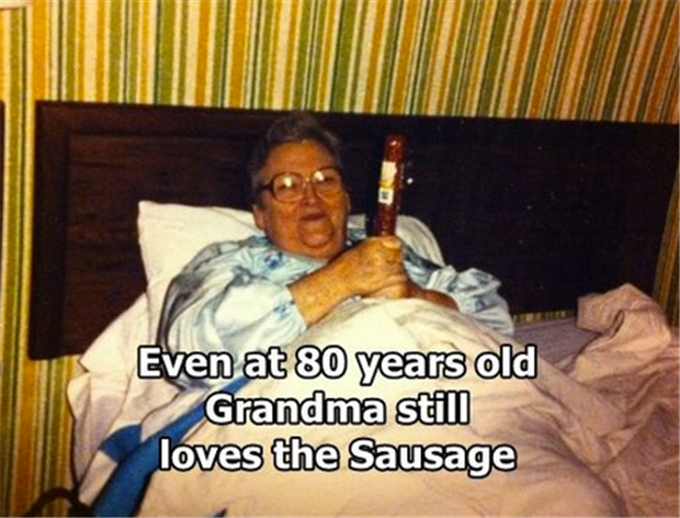 a grandma still loves the sausage