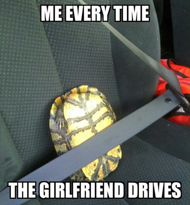everytime my girlfriend drives