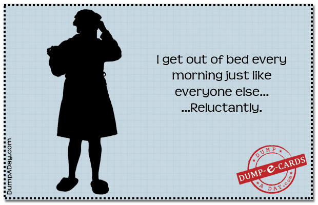 getting out of bed Dump E-card