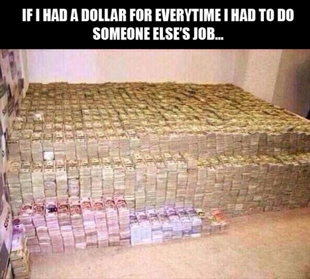 if I had a dollar for every time