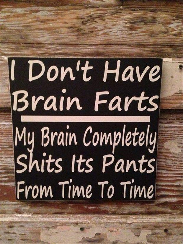 I don't have brain farts