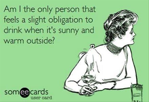 drinking when its sunny outside