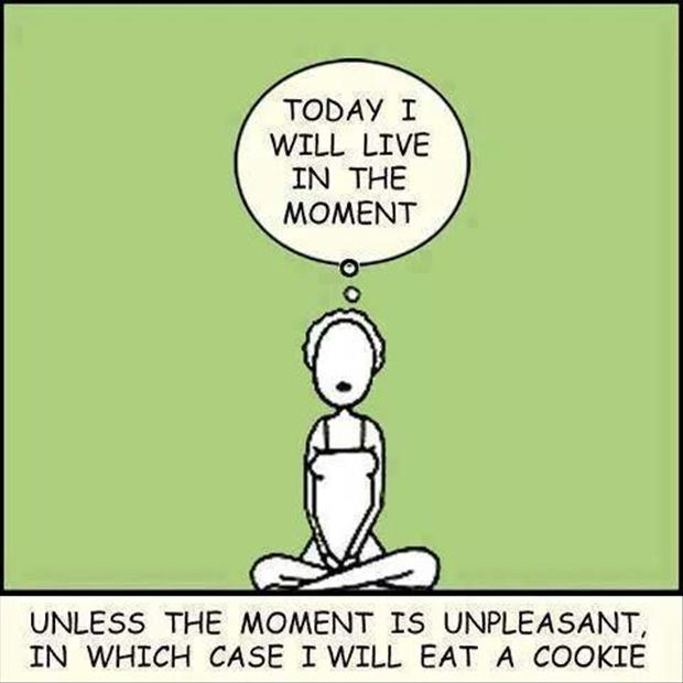 today i will live in the moment