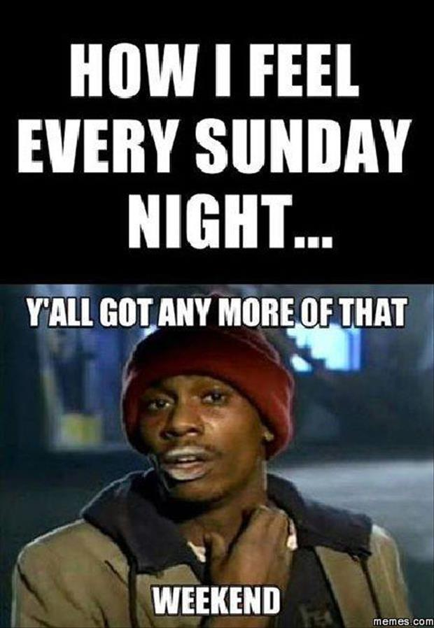 yall got anymore of that weekend