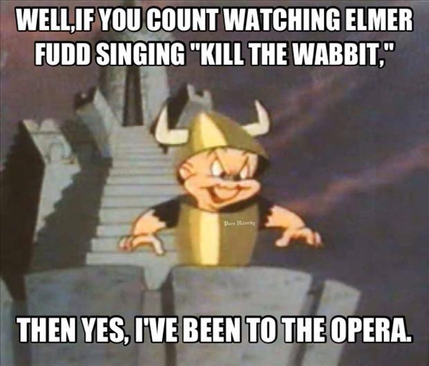 I have been to the opera