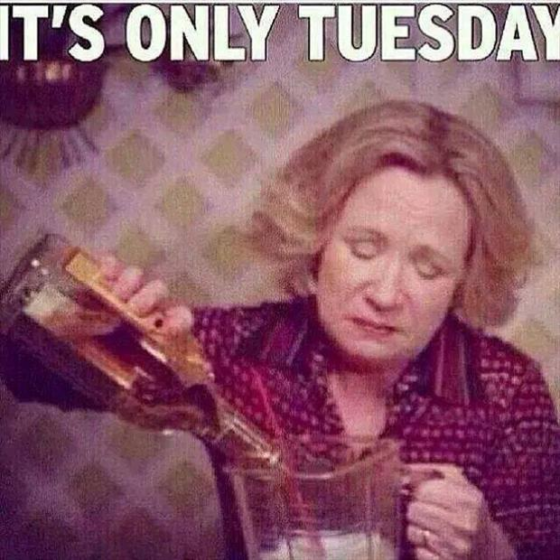 It's only tuesday