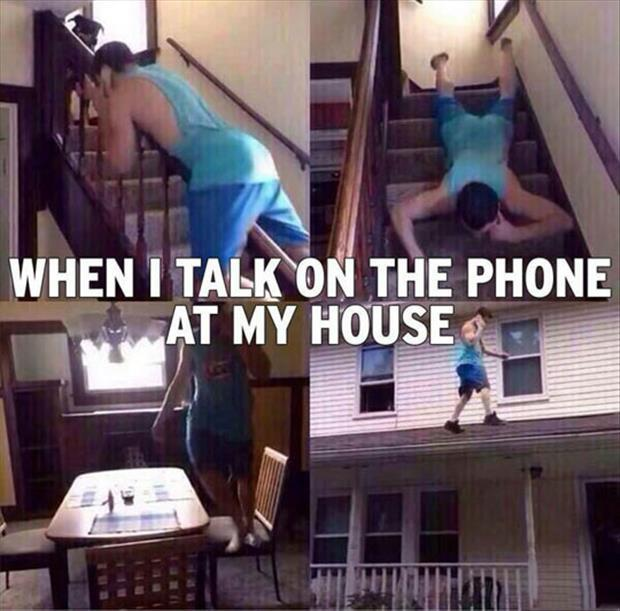 talking on the phone at my house