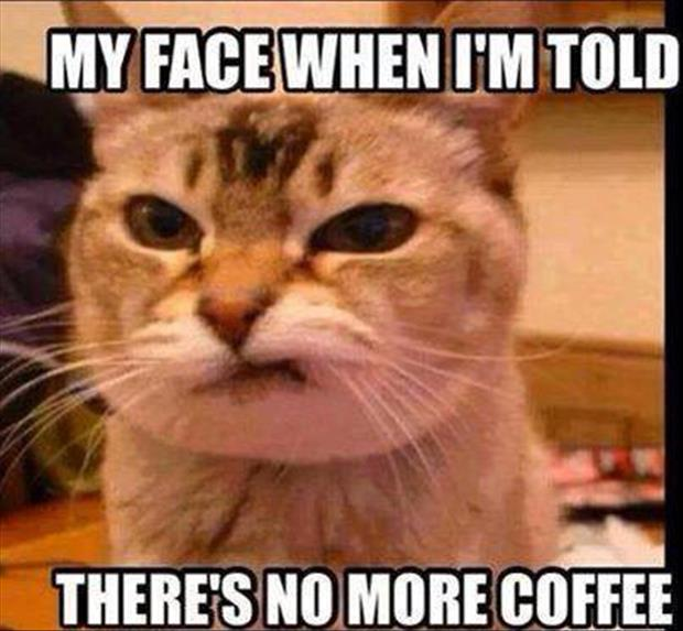 there is no more coffee
