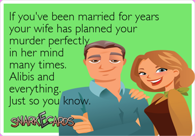 your wife has planned your doom