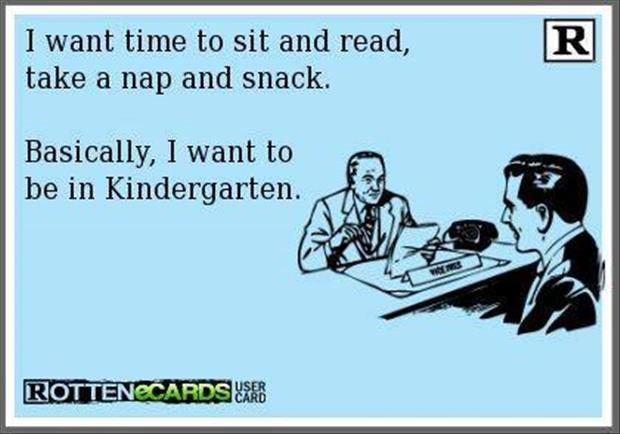 I want to be in kindergarden