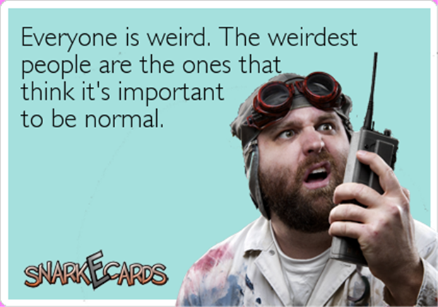 everyone is weird