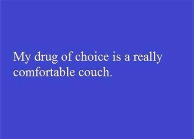 my drug of choice