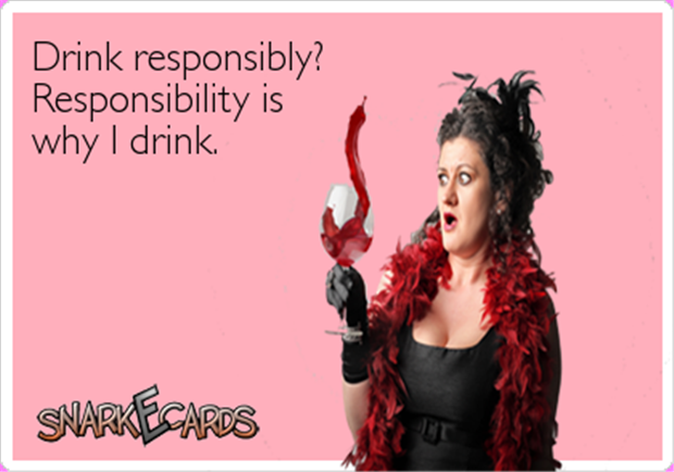 you should drink responsibly
