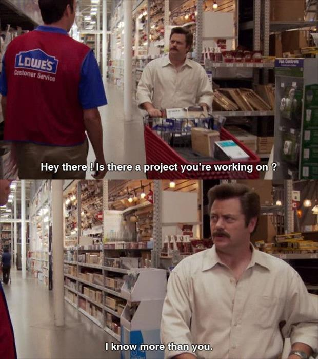 I know more than the lowes guy