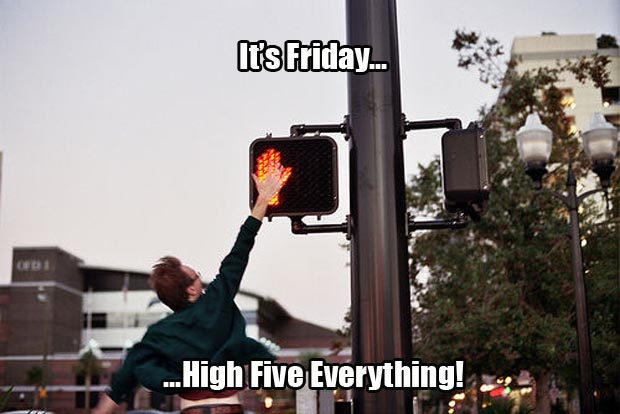 it's friday high five everything (1)