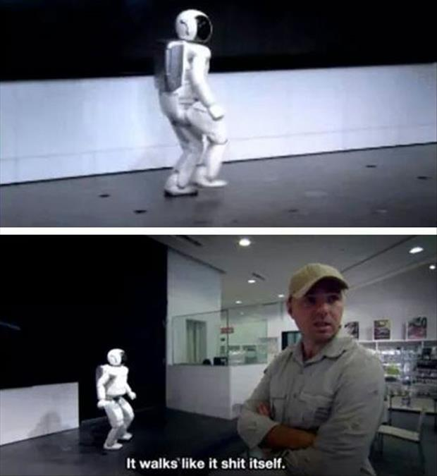 robot man walks like it shit itself