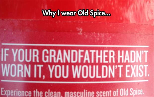 this is why I wear old spice