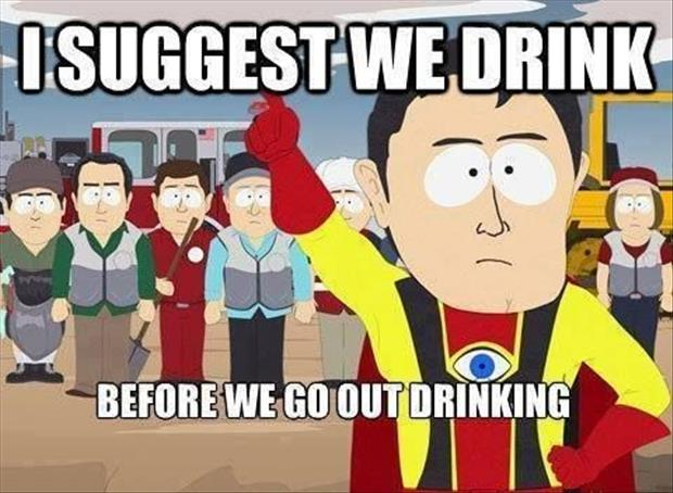 we should go out drinking