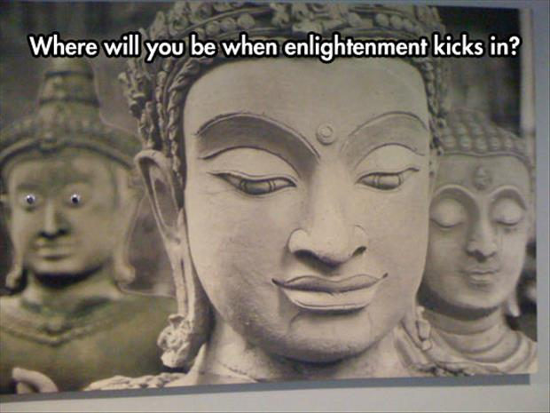 where will you be when enlightenment kicks in