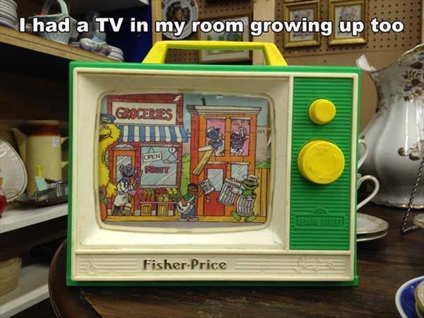 I had a tv growing up too