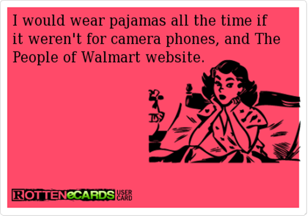 I would wear pajamas all the time