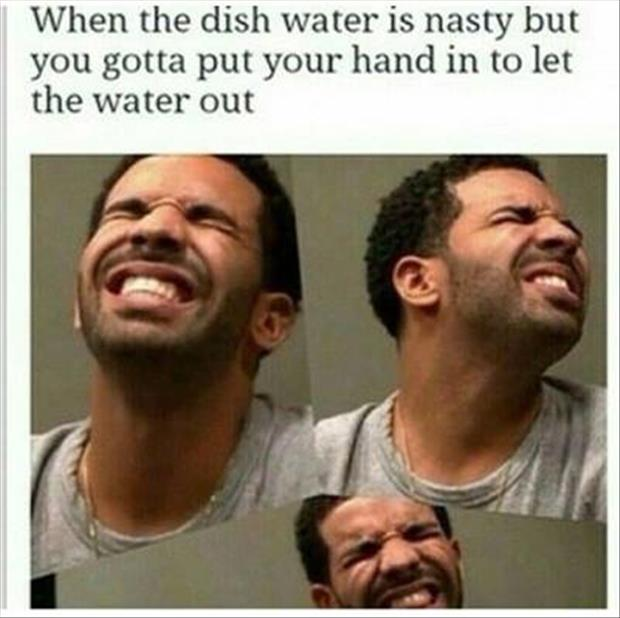 dish water is nasty