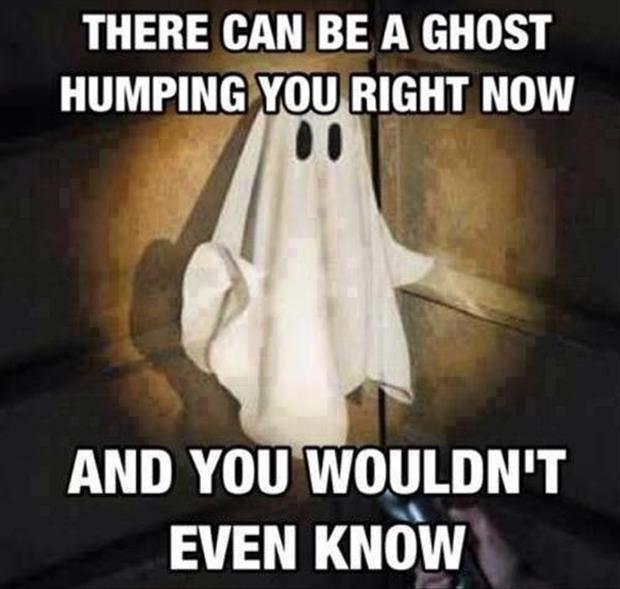 ghost humping you right now