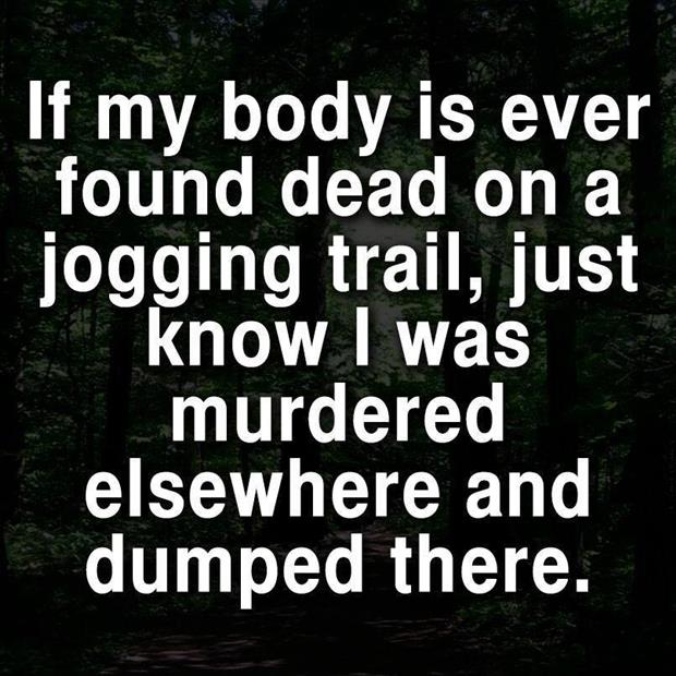 if my body was ever found