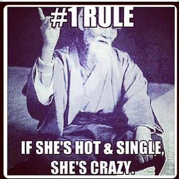 if she's hot and single she's crazy