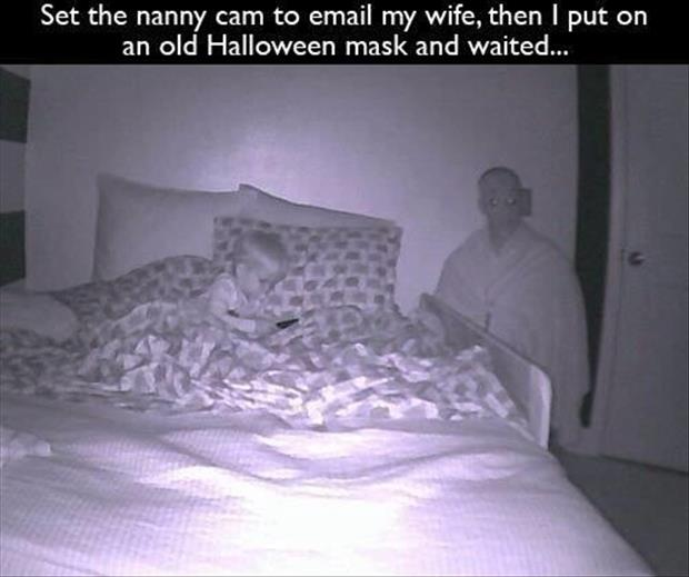 scaring my wife