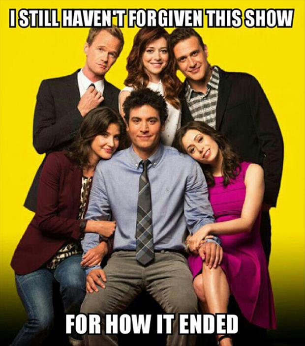 still haven't forgiven how I met your mother