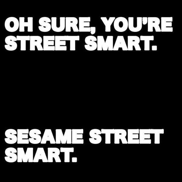 sure you're street smart