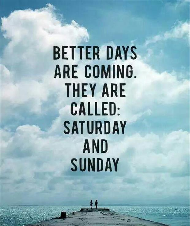 the better days are coming