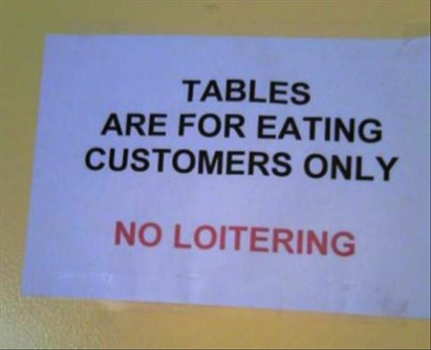 the tables are for eating only