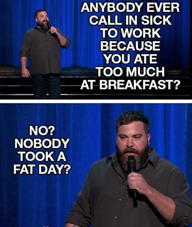a fat day