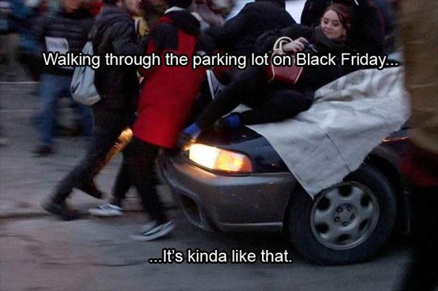 a how to walk through the parking lot on Black friday its like that