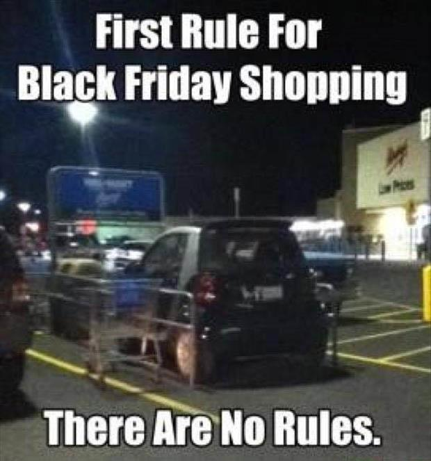 First rule for black friday shopping - there are no rules