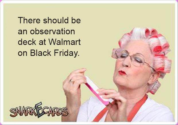 there should be an observation deck at wal mart during black friday